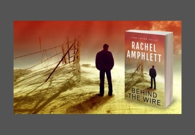 Images shows a 3D cover for the fourth Dan Taylor book Behind the Wire against a background of the same image