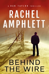 Behind the Wire - Dan Taylor Series