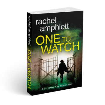 One to Watch - Detective Kay Hunter Series - Rachel Amphlett