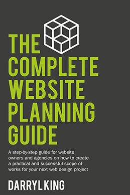The Complete Website Planning Guide by Darryl King
