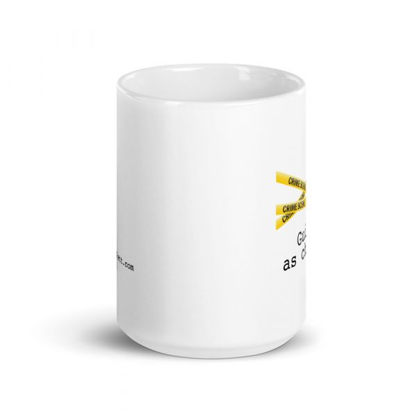 Image shows coffee mug with yellow crime scene tape and the words Guilty as Charged underneath